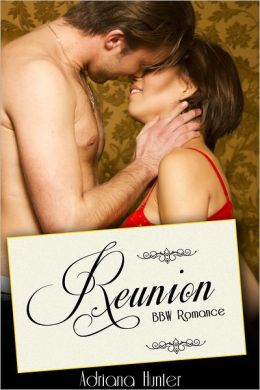 Reunion (Plus Size Loving): BBW Erotic Romance