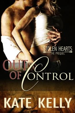 Out of Control: A Novella -Stolen Hearts Series, Revised Edition