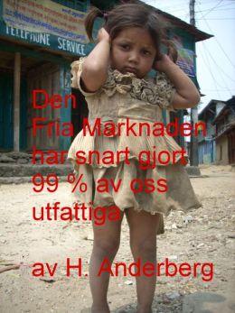 Den Fria Marknaden har snart gjort 99% av oss utfattiga (Swedish/Svenska)