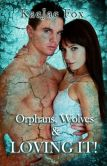 Orphans, Wolves & Loving It! (Complete Book - Chapters 1 - 15)