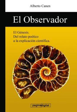 El observador: El Genesis y la ciencia, La Biblia y la Creacion