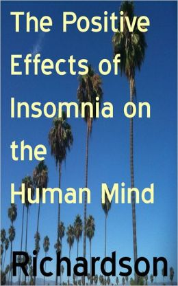 The Positive Effects of Insomnia on the Human Mind