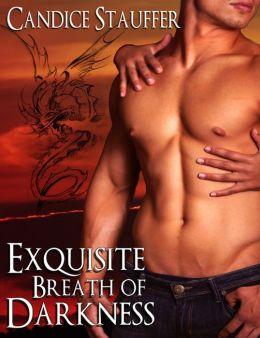 Exquisite Breath of Darkness