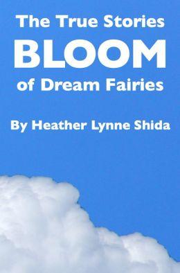 The True Stories of Dream Fairies: Bloom