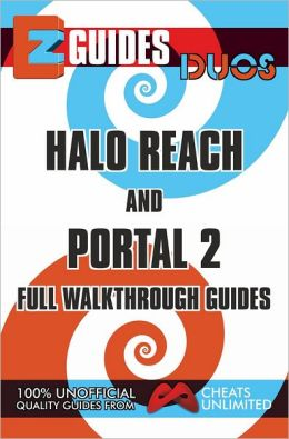 EZ Guides: Duos - HALO Reach and PORTAL 2 Full Walkthrough Guides