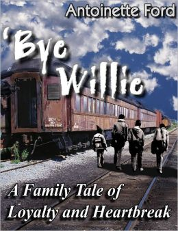 'Bye Willie: A Family Tale of Loyalty and Heartbreak