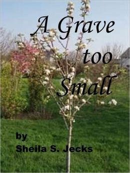 A Grave Too Small