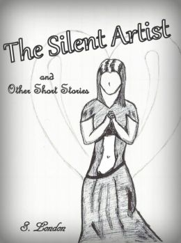 The Silent Artist & Other Short Stories