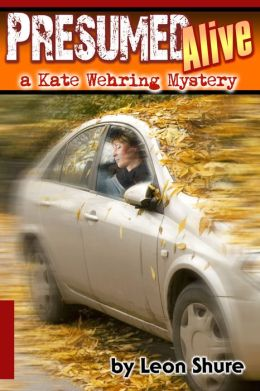 Presumed Alive, a Kate Wehring Mystery