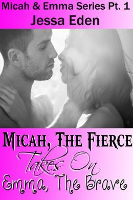 Micah, The Fierce Takes On Emma, The Brave