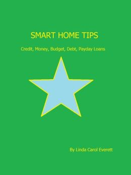 Smart Home Tips: Credit, Money, Budget, Debt, Payday Loans