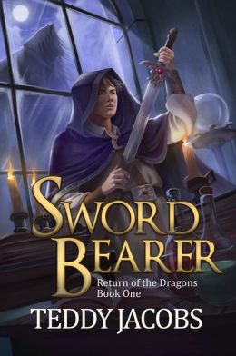 Sword Bearer (young adult epic fantasy, Book One of Return of the Dragons)