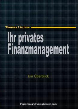 Ihr privates Finanzmanagement: Ein Überblick
