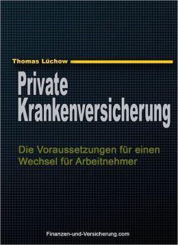 PKV: Die Voraussetzungen für einen Wechsel für Arbeitnehmer
