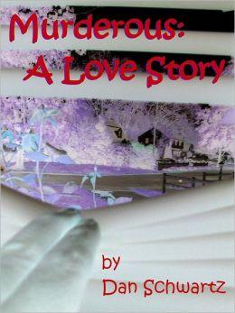 Murderous: A Love Story