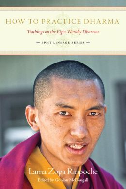 How To Practice Dharma: Teachings on the Eight Worldly Dharmas