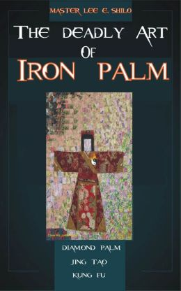 The Deadly Art Of Iron Palm