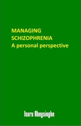 Managing Schizophrenia: A Personal Perspective