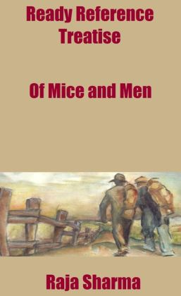 Ready Reference Treatise: Of Mice and Men