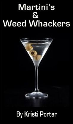 Martini's & Weed Whackers
