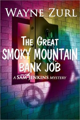 The Great Smoky Mountain Bank Job