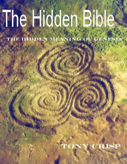 The Hidden Bible: The real meaning of Genesis