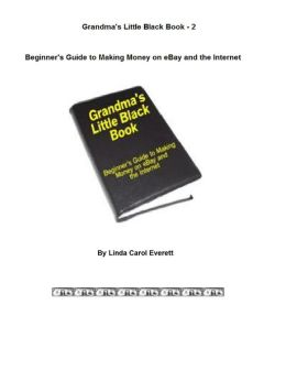 Grandma's Little Black Book 2: Guide to Making Money on eBay and the Internet