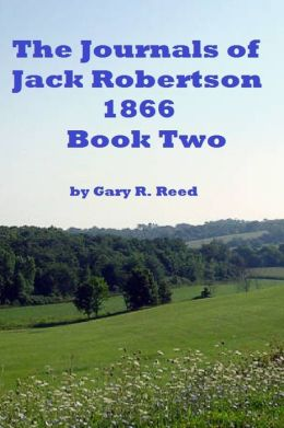 The Journals of Jack Robertson-1866 Book Two