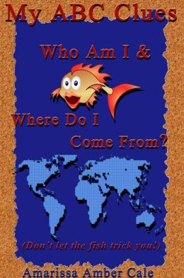 My ABC Clues: Who Am I & Where Do I Come From?