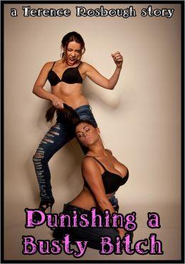 Punishing a Busty Bitch (F/f domination erotica)