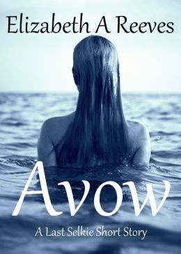 Avow (A Last Selkie Short Story Prequel)