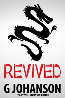 Revived: Part VIII - Desire or Duty?