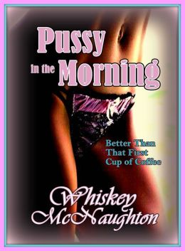 Pussy in the Morning