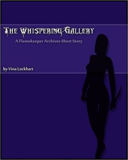 The Whispering Gallery: A Flamekeeper Archives Short Story