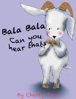 Bala Bala Can you hear that?