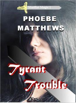Tyrant Trouble