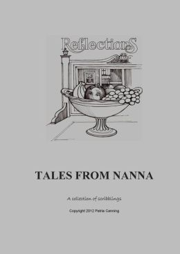 Reflections...Tales from Nanna