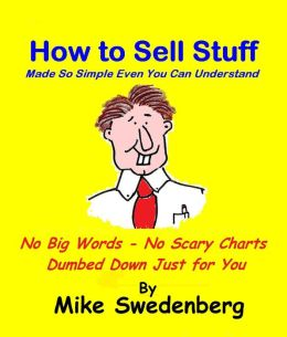 How To Sell Stuff: Made So Simple Even You Can Understand