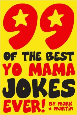 99 Of The Best Yo Mama Jokes Ever!