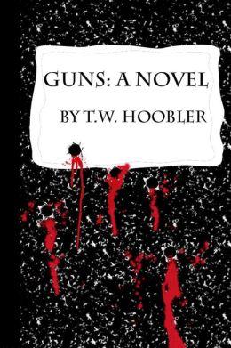 Guns: a Novel