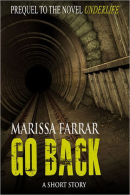 Go Back (The Short Story Prequel to Underlife)