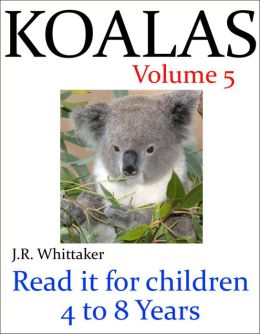 Cute Koalas (Read it book for Children 4 to 8 years)