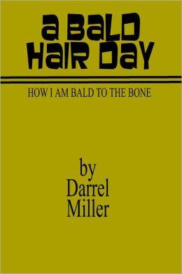 A Bald Hair Day