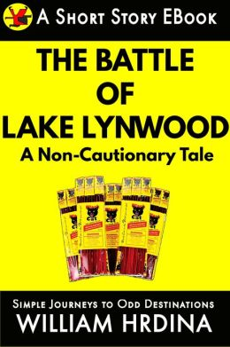 The Battle of Lake Lynwood- A Non-Cautionary Tale