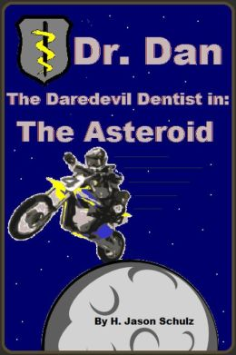 Dr. Dan the Daredevil Dentist in , The Asteroid