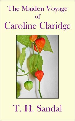 The Maiden Voyage of Caroline Claridge
