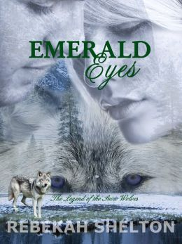 Emerald Eyes (The Legend of the Snow Wolves Series - Book 1)