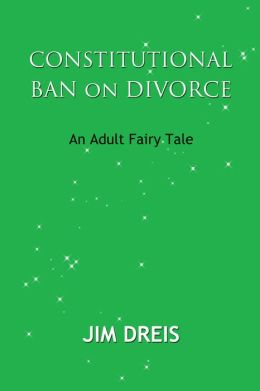Constitutional Ban on Divorce: An Adult Fairy Tale
