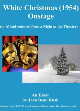 White Christmas (1954) Onstage (or the Misadventures of a Night at the Theater)