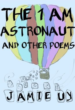 The 1 AM Astronaut and Other Poems